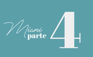 Bevione | MIAMI | Marzo – Parte 4