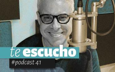 Podcast 41, Te Escucho