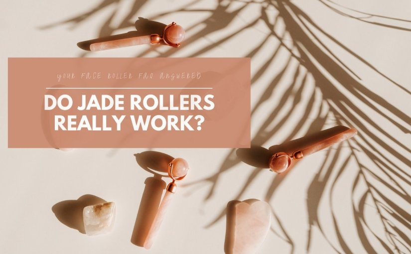 Do Jade Roller And Facial Rolling Really Work? All Your Face Roller FAQ Answered | JULISA.co