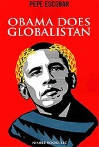 Pepe-Escobar-obama-does-globalistan