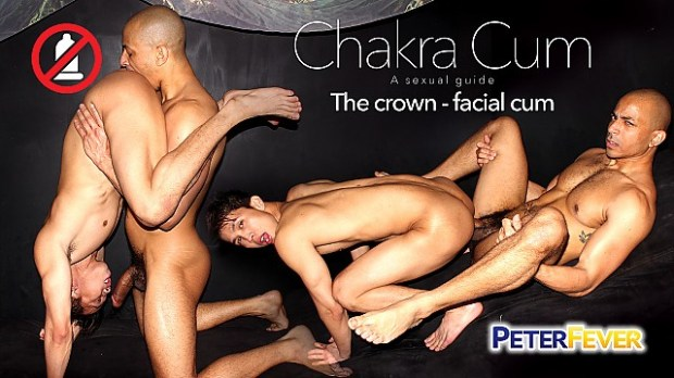 PeterFever – Chakra Cum 2: The Crown Facial Cum