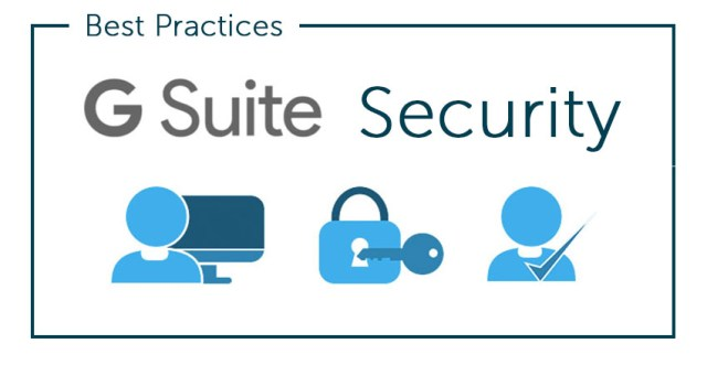 Best Practices G Suite Security Security Update: Google G Suite is now safe from 3rd party apps intervention