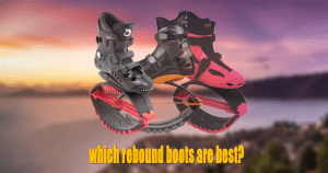 which rebound boots are best