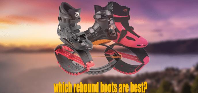 which rebound boots are best