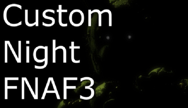 Five Nights At Freddys 3 Custom Night At FNAF