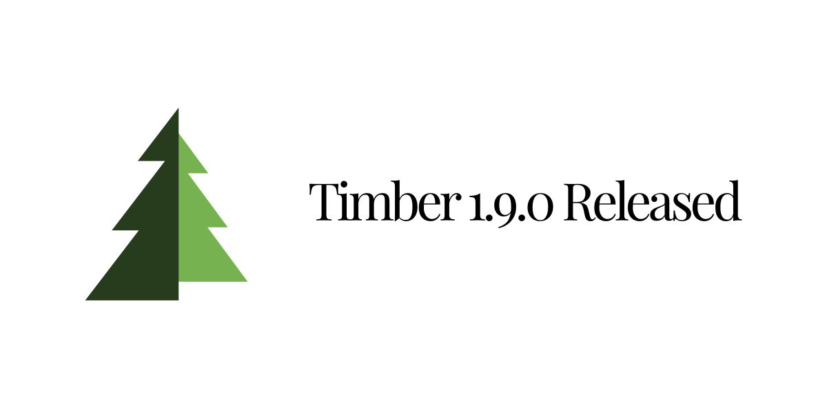 <span class='p-name'>Timber 1.9.0 Released</span>