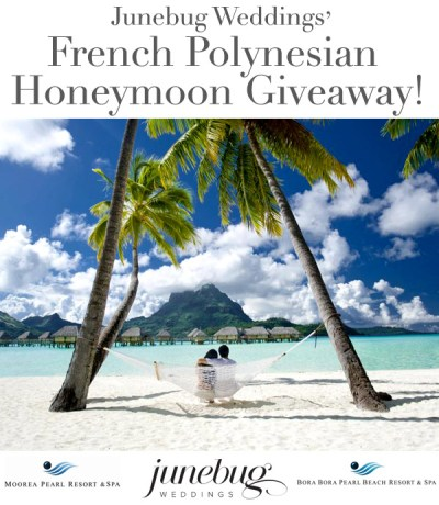 Enter to Win a Honeymoon in French Polynesia! | Junebug ...