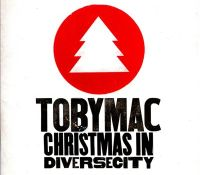 """""""Christmas In Diverse City""""–TobyMac"""