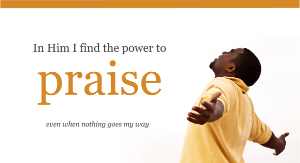 Power to Praise During Trials