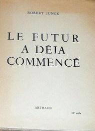 Die Zukunft Hat Schon Begonnen-Le futur a deja commence ()