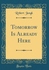Tomorrow Is Already Here 3