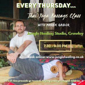 Pilates and Yoga: Background: Marek Gabor carrying out Thai Yoga Massage on a padded mat. Thai Yoga Massage Class poster with details of weekly class held at Jungle Healing with Marek Gabor noted.