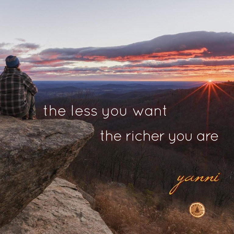 affirmation of the week: the less you want the richer you are by Yanni. Photo of a sunset with a person looking out at it from the edge of a mountain.