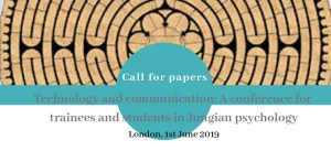 Technology and communication: A conference for trainees and students in Jungian psychology London, 1st June 2019