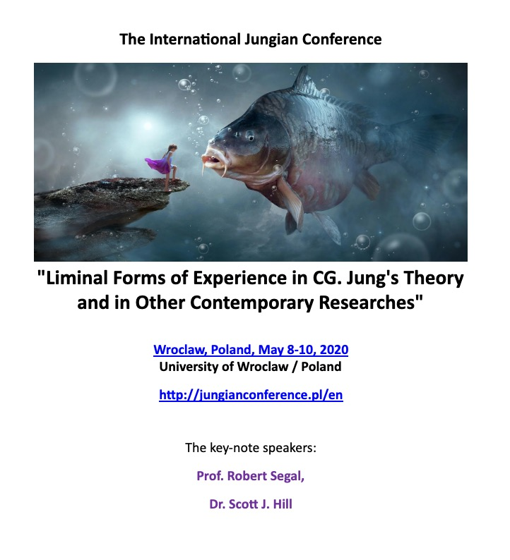 """Liminal Forms of Experience in CG. Jung's Theory  and in Other Contemporary Researches""   Wroclaw, Poland, May 8-10, 2020 University of Wroclaw / Poland"