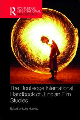 The Routledge International Handbook of Jungian Film Studies 1st Edition Edited by Luke Hockley