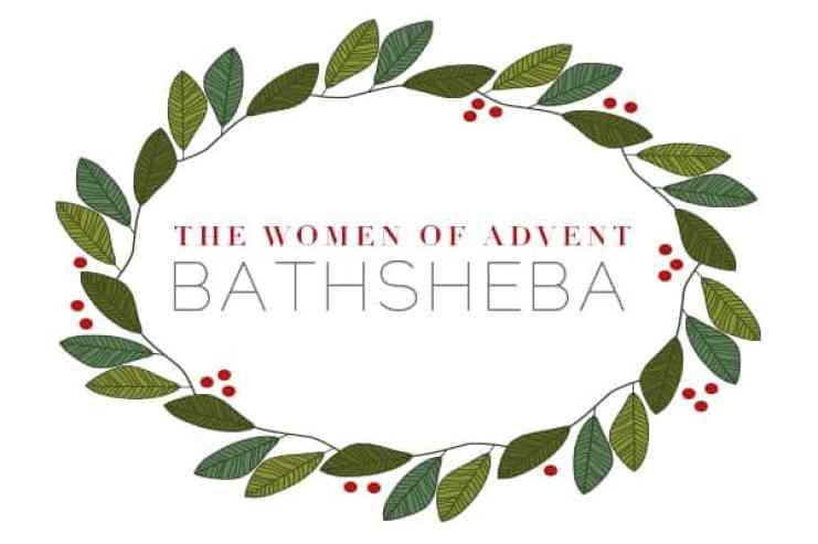 Women-of-Advent_Bathsheba
