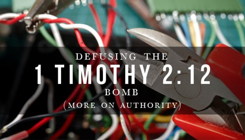Defusing-the-1-Timothy-2-12-Bomb_More-on-Authority