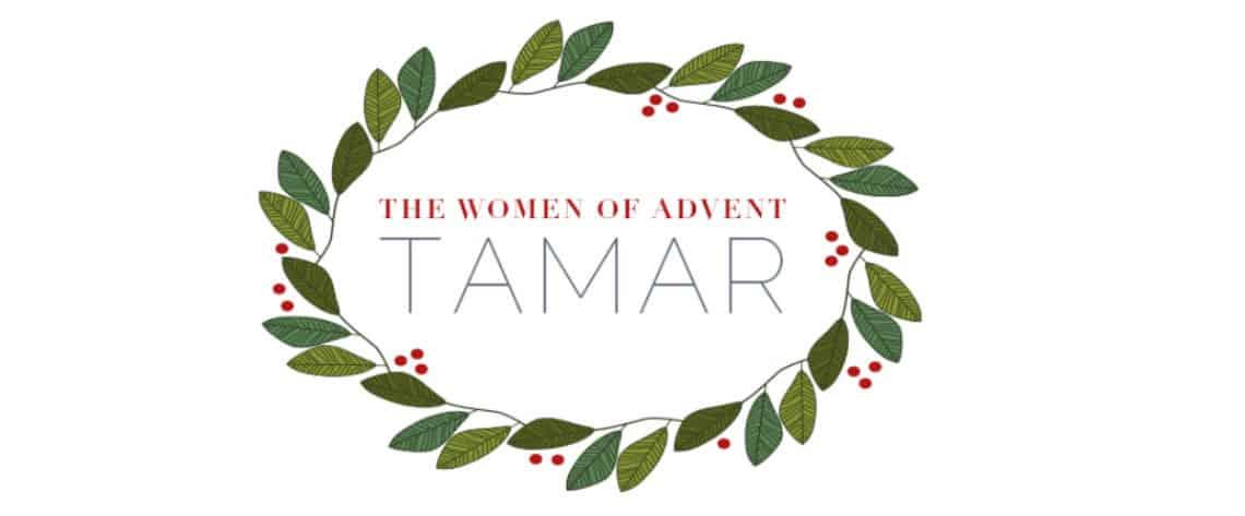 The Women of Advent: Tamar