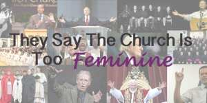 Church is Too Feminine