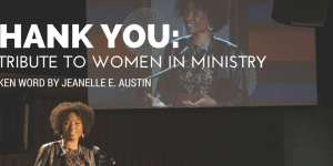 Thank You: A Spoken Word Tribute to Women in Ministry