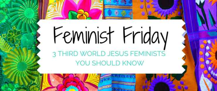 Feminist Friday 3rd World