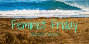 Feminist Friday: Second Wave