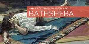 What You Need to Know About Bathsheba
