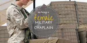 On Being a Female Chaplain in the Military