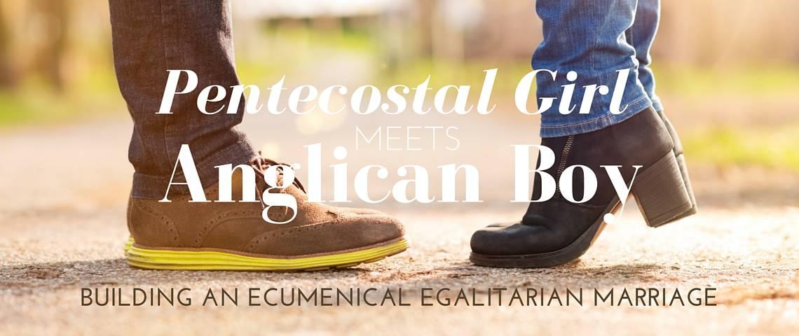 Pentecostal Girl Anglican Boy Egalitarian Marriage