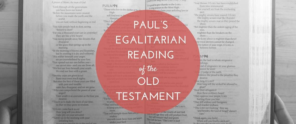 PAUL'S EGALITARIAN READING