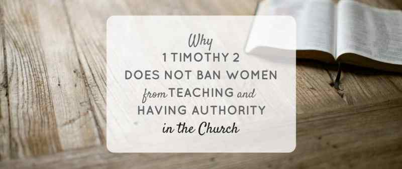 why-1-timothy-2-does-not-ban-women