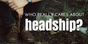 Who Really Cares about Headship?