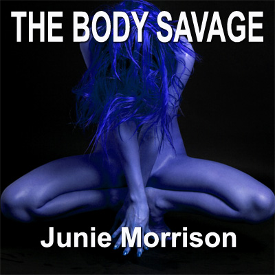 The Body Savage by Junie Morrison