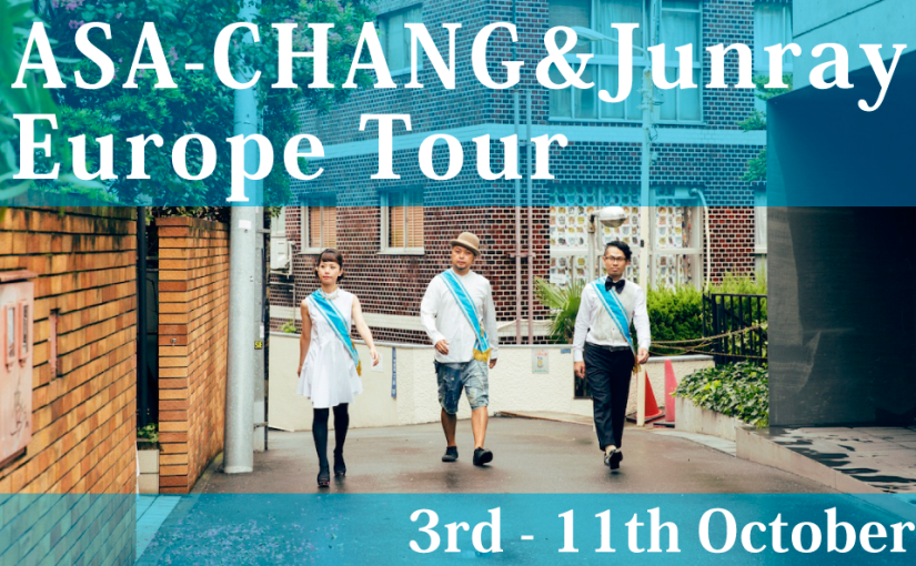 3rd – 11th Oct. ASA-CHANG&Junray Europe Tour