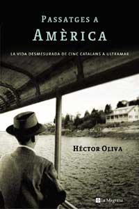 Passatges a Amèrica: la vida desmesurada de cinc catalans a ultramar