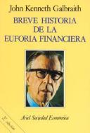 J. K. Galbraith - Breve historia de la euforia financiera © Ariel Ed.