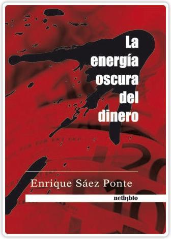 La energia oscura del dinero - Ed. Netbiblo