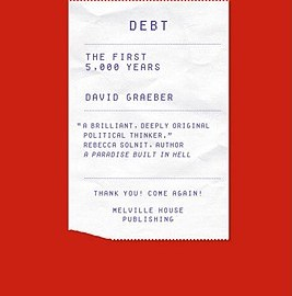 Debt: The First 5000 Years - D. Graeber