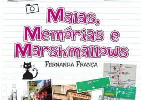 Resenha: Malas, Memórias e Marshmallows (Fernanda França)