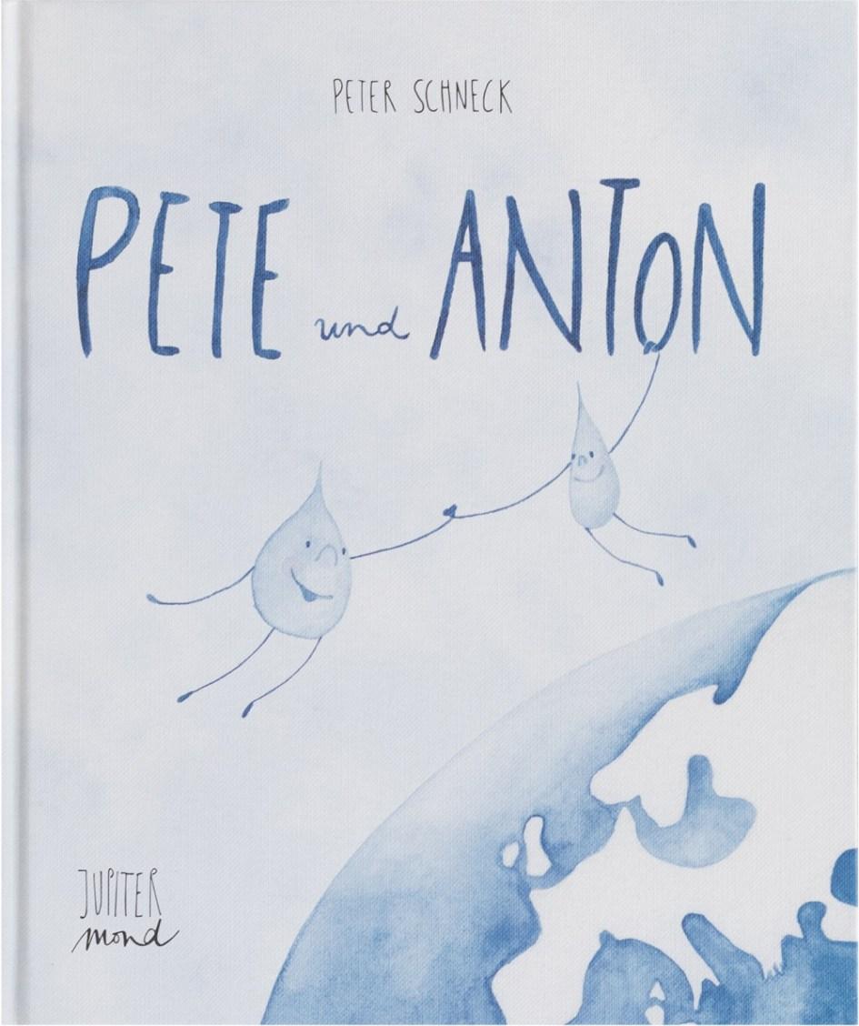 Pete und Anton Zwei Wassertropfen erkunden die Welt
