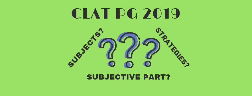 CLAT PG/LLM 2019 : SUBJECTIVE PART ANALYSIS OF PREVIOUS YEARS QUESTION