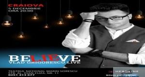 Vlad Grigorescu vine la Craiova cu spectacolul BeLIEve 15