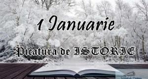 Picatura de ISTORIE – 1 Ianuarie