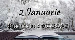 Picatura de ISTORIE – 2 Ianuarie