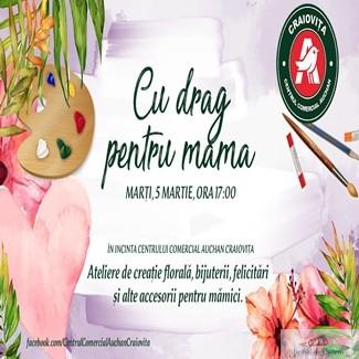 Copiii, așteptati la ateliere gratuite de creatie florala, bijuterii si felicitari : Cu drag pentru mama ! 1