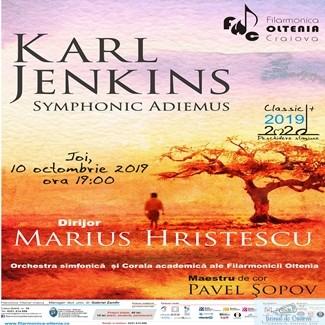 Filarmonica Oltenia Craiova - Deschiderea Stagiunii 2019/2020 : Symphonic Adiemus de Karl Jenkins – o lume sonora fantastica