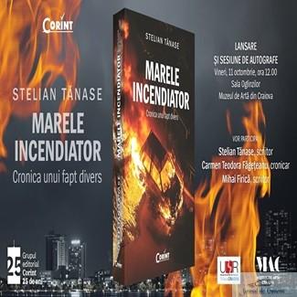 Lansare de carte Marele incendiator de Stelian Tănase la Craiova