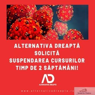 Alternativa Dreapta solicita suspendarea cursurilor timp de 2 saptamani !