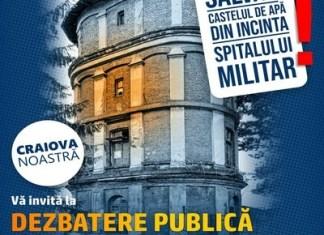 """Asociația """"Craiova Noastră"""" organizează o dezbatere publică care are ca scop salvarea Castelului de apă aflat în incinta Spitalului Militar"""